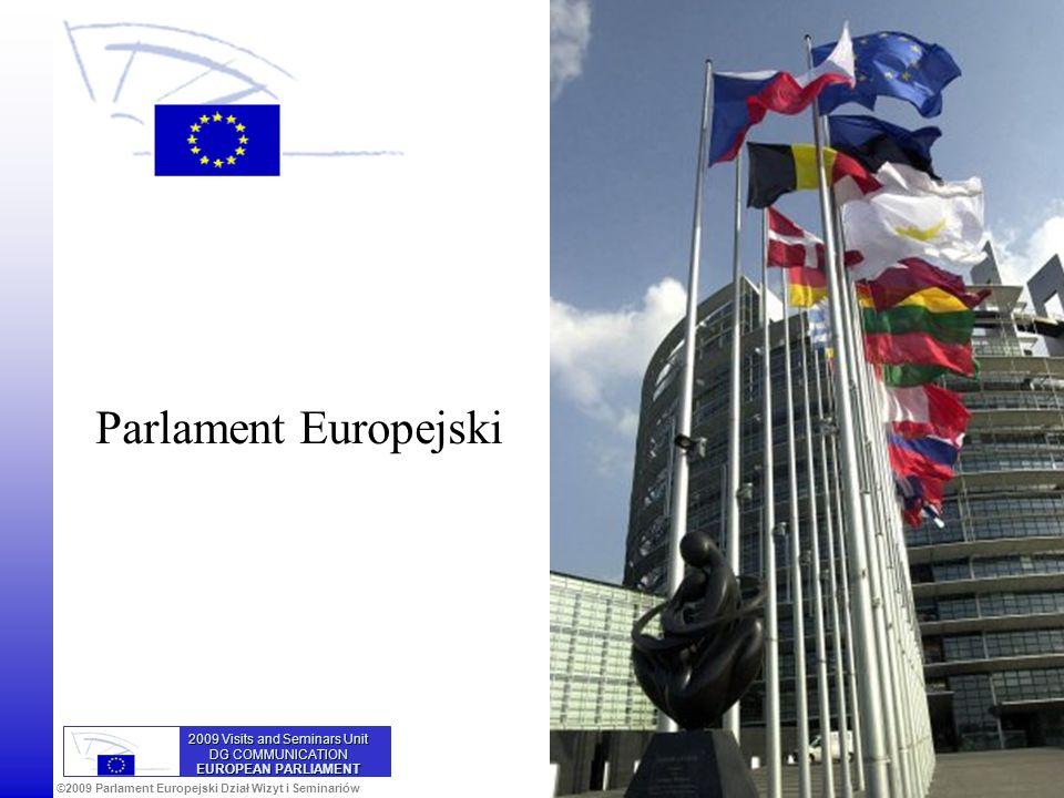 ©2009 Parlament Europejski Dział Wizyt i Seminariów Komisja Europejska Procedura współdecyzji Propozycja Komisji 1.