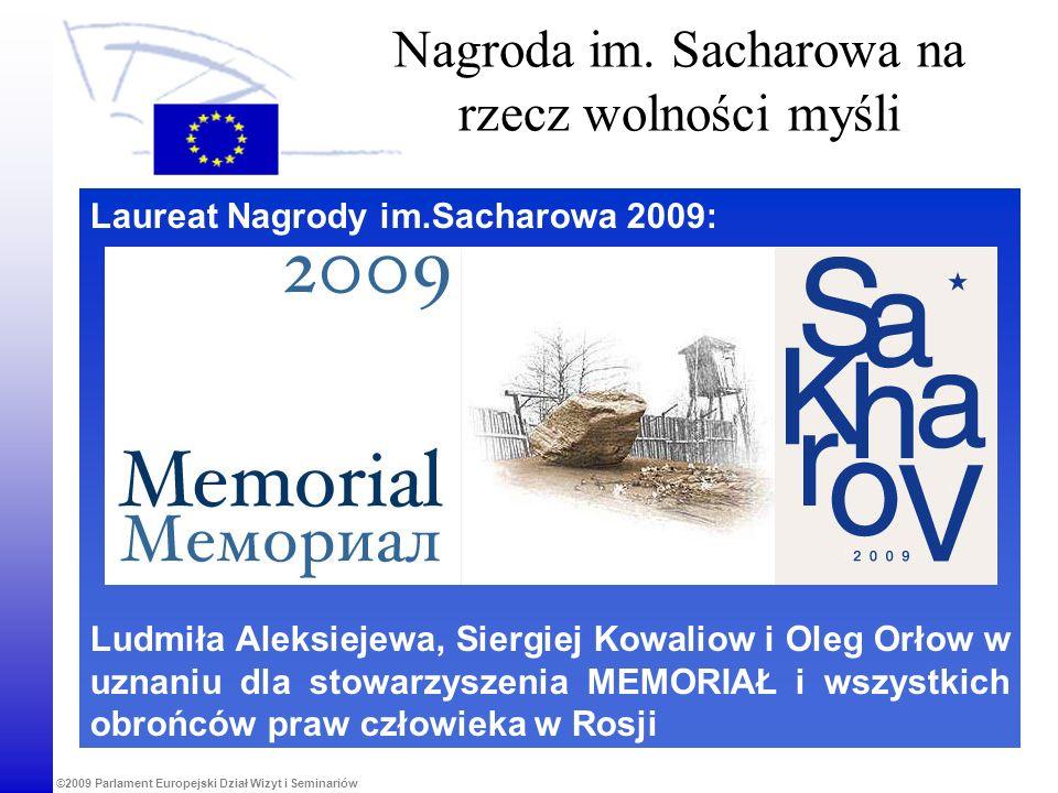 ©2009 Parlament Europejski Dział Wizyt i Seminariów Nagroda im. Sacharowa na rzecz wolności myśli Laureat Nagrody im.Sacharowa 2009: Ludmiła Aleksieje