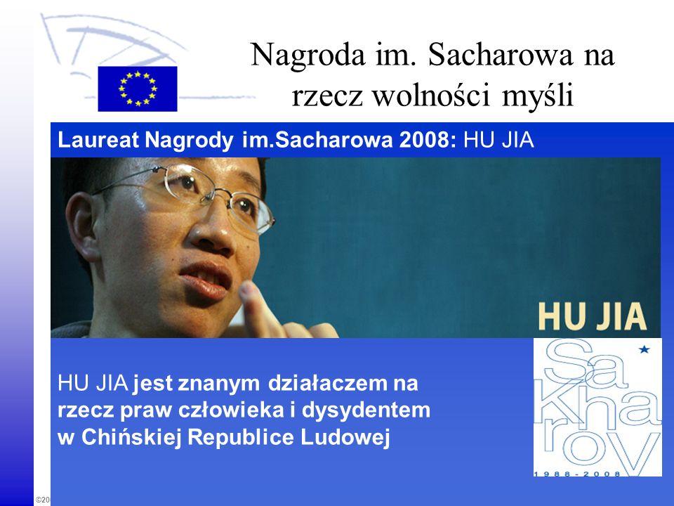 ©2009 Parlament Europejski Dział Wizyt i Seminariów Nagroda im. Sacharowa na rzecz wolności myśli Laureat Nagrody im.Sacharowa 2008: HU JIA HU JIA jes