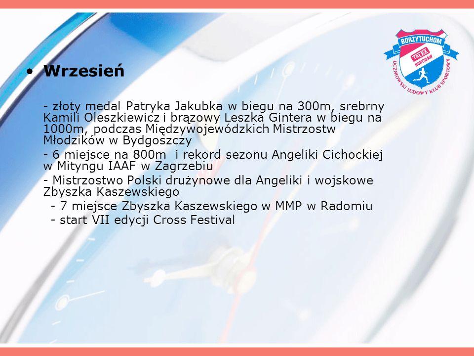 Wrzesień - złoty medal Patryka Jakubka w biegu na 300m, srebrny Kamili Oleszkiewicz i brązowy Leszka Gintera w biegu na 1000m, podczas Międzywojewódzk
