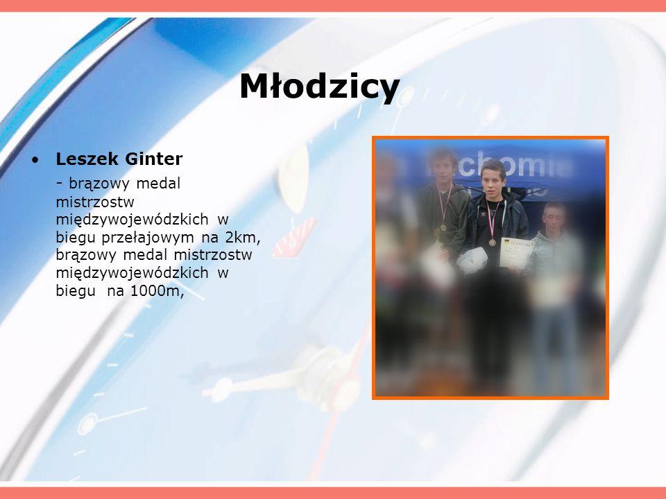 Młodzicy Leszek Ginter - brązowy medal mistrzostw międzywojewódzkich w biegu przełajowym na 2km, brązowy medal mistrzostw międzywojewódzkich w biegu n