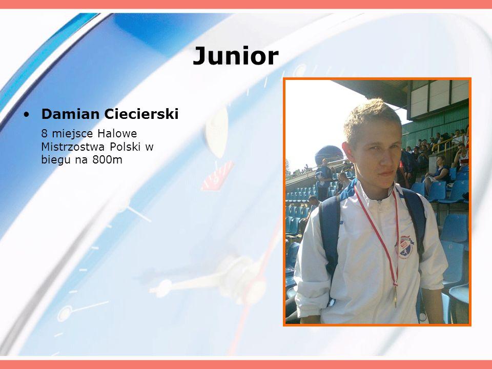 Junior Damian Ciecierski 8 miejsce Halowe Mistrzostwa Polski w biegu na 800m