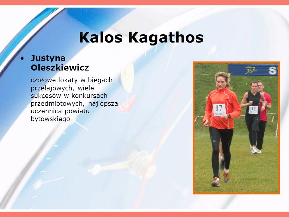 Kalos Kagathos Justyna Oleszkiewicz czołowe lokaty w biegach przełajowych, wiele sukcesów w konkursach przedmiotowych, najlepsza uczennica powiatu byt