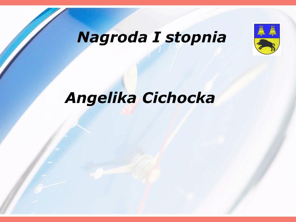 Angelika Cichocka Nagroda I stopnia