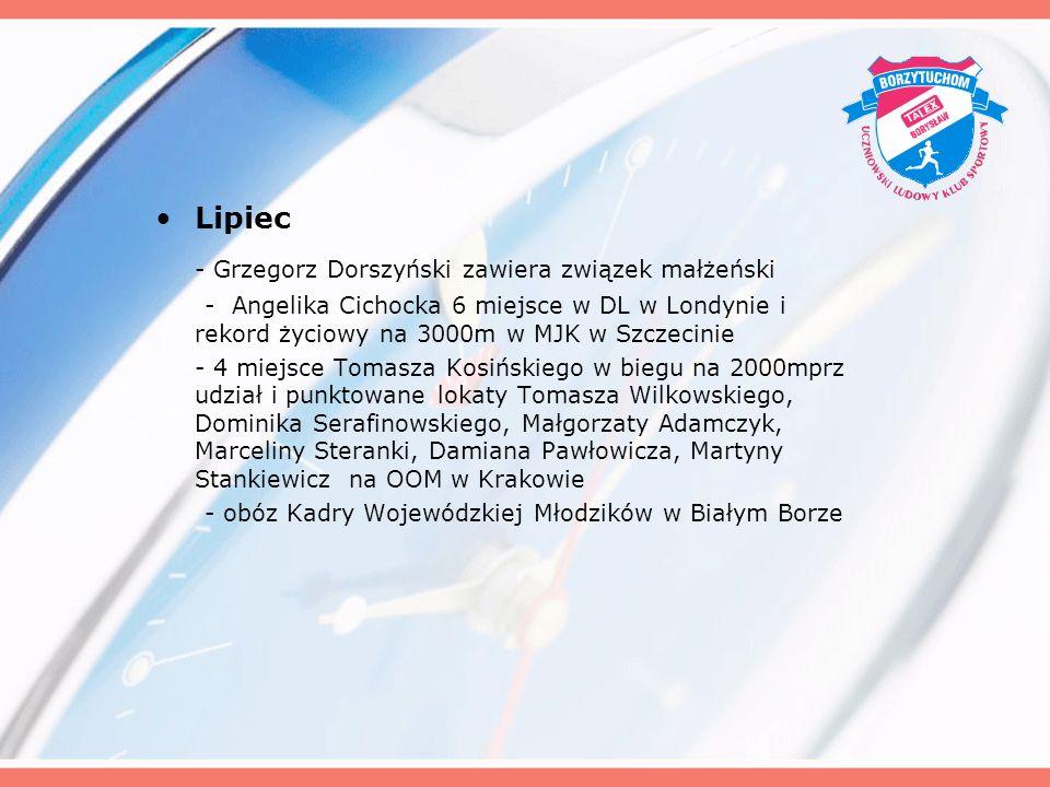 Lipiec - Grzegorz Dorszyński zawiera związek małżeński - Angelika Cichocka 6 miejsce w DL w Londynie i rekord życiowy na 3000m w MJK w Szczecinie - 4