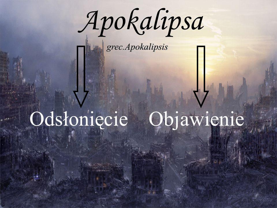 Apokalipsa grec.Apokalipsis OdsłonięcieObjawienie