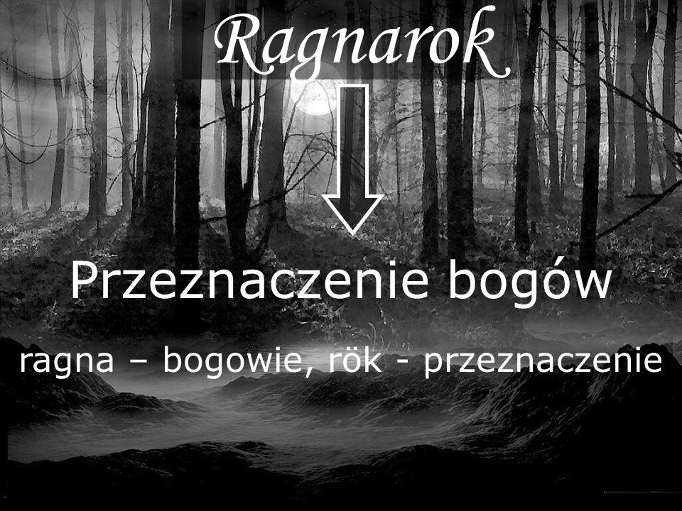 Ragnarok Przeznaczenie bogów ragna – bogowie, rök - przeznaczenie