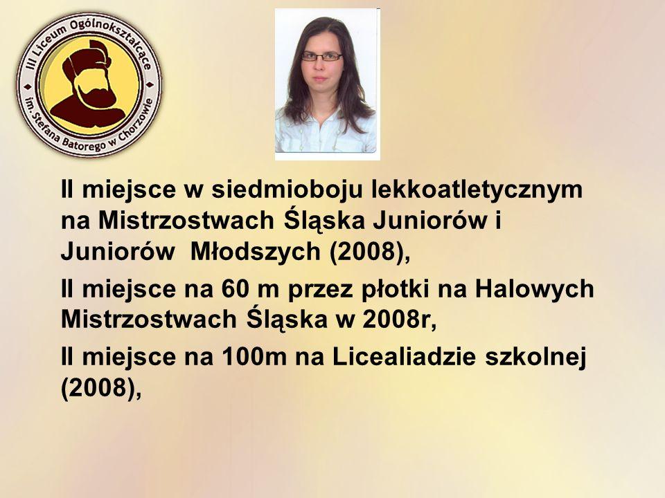 II miejsce w siedmioboju lekkoatletycznym na Mistrzostwach Śląska Juniorów i Juniorów Młodszych (2008), II miejsce na 60 m przez płotki na Halowych Mi