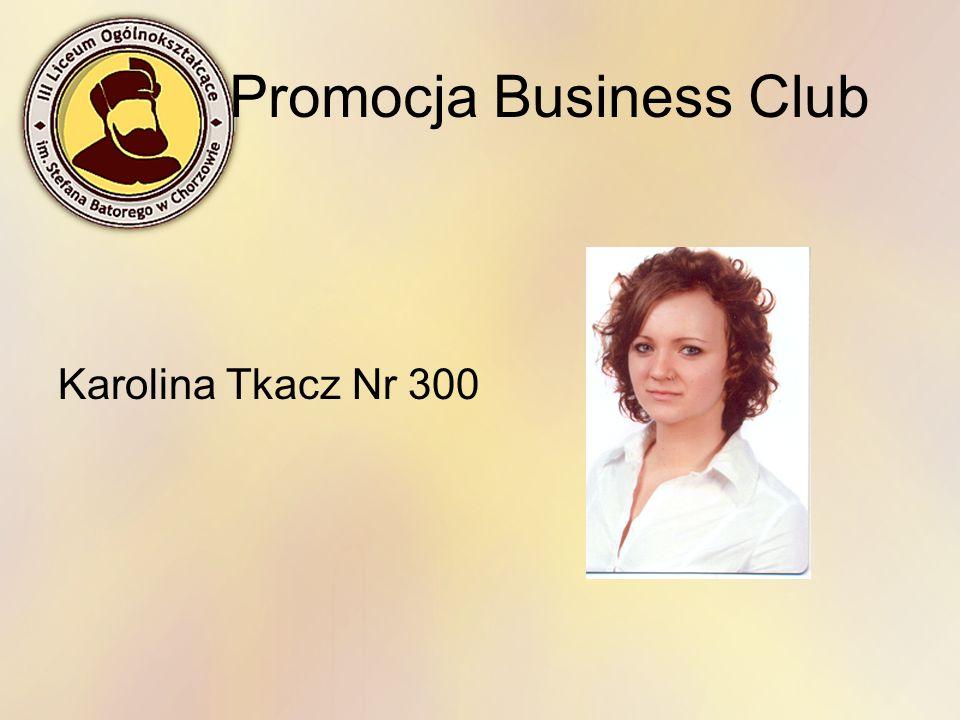 Promocja Business Club Karolina Tkacz Nr 300