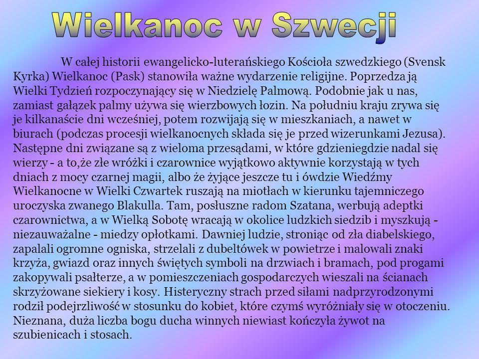 W całej historii ewangelicko-luterańskiego Kościoła szwedzkiego (Svensk Kyrka) Wielkanoc (Pask) stanowiła ważne wydarzenie religijne. Poprzedza ją Wie