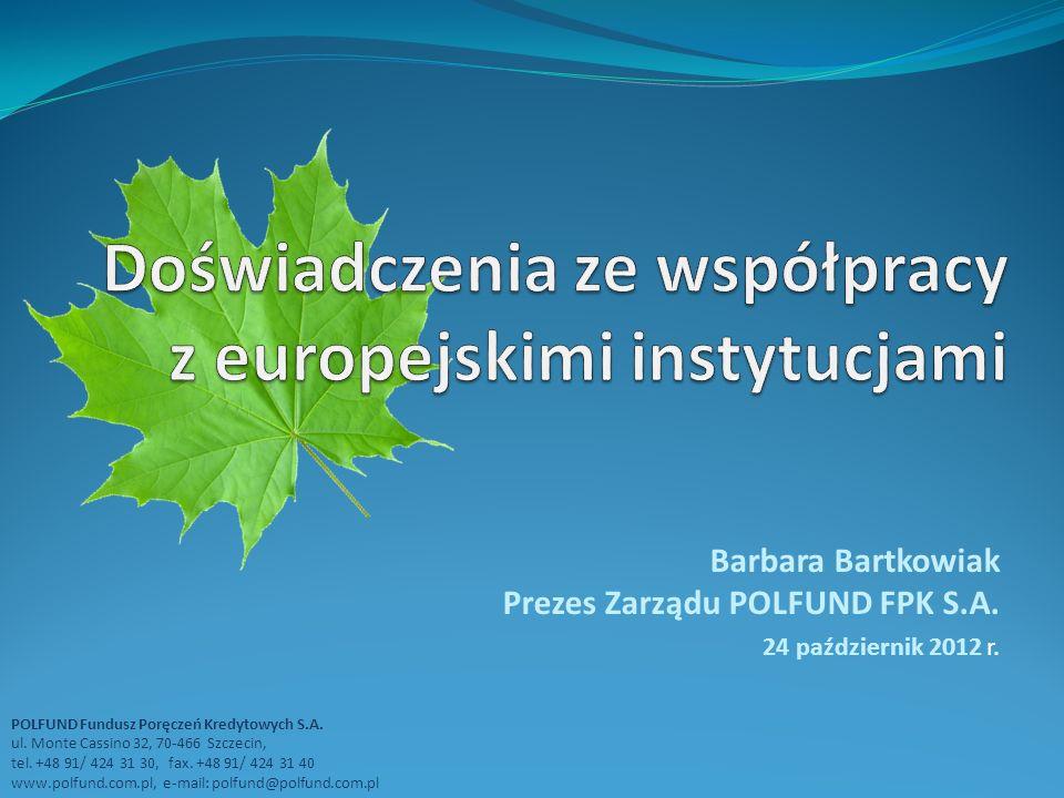 POLFUND Fundusz Poręczeń Kredytowych S.A.ul. Monte Cassino 32, 70-466 Szczecin, tel.
