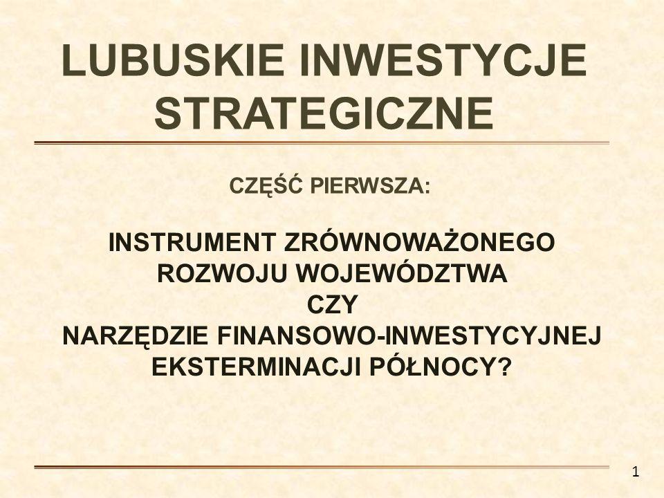 Jak czytamy na stronie internetowej Urzędu Marszałkowskiego: Lista ta zostanie rozszerzona o inwestycje, które wcześniej zamieszczono w projekcie strategii uznając je za kluczowe dla rozwoju województwa.