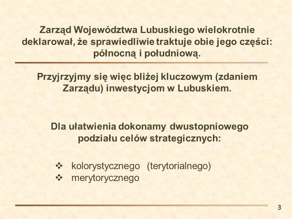 Zarząd Województwa Lubuskiego wielokrotnie deklarował, że sprawiedliwie traktuje obie jego części: północną i południową. Przyjrzyjmy się więc bliżej