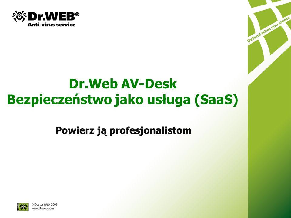 Dr.Web AV-Desk Bezpieczeństwo jako usługa (SaaS) Powierz ją profesjonalistom