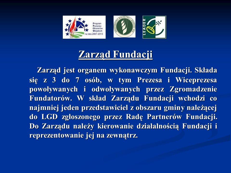 Zarząd Fundacji Zarząd jest organem wykonawczym Fundacji. Składa się z 3 do 7 osób, w tym Prezesa i Wiceprezesa powoływanych i odwoływanych przez Zgro