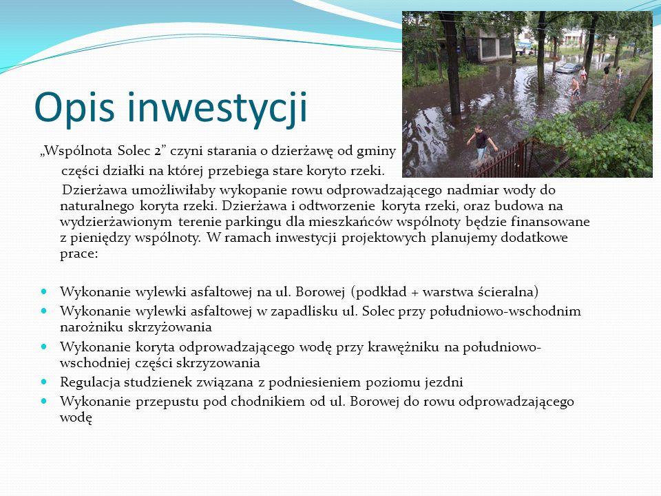 Opis inwestycji Wspólnota Solec 2 czyni starania o dzierżawę od gminy części działki na której przebiega stare koryto rzeki. Dzierżawa umożliwiłaby wy
