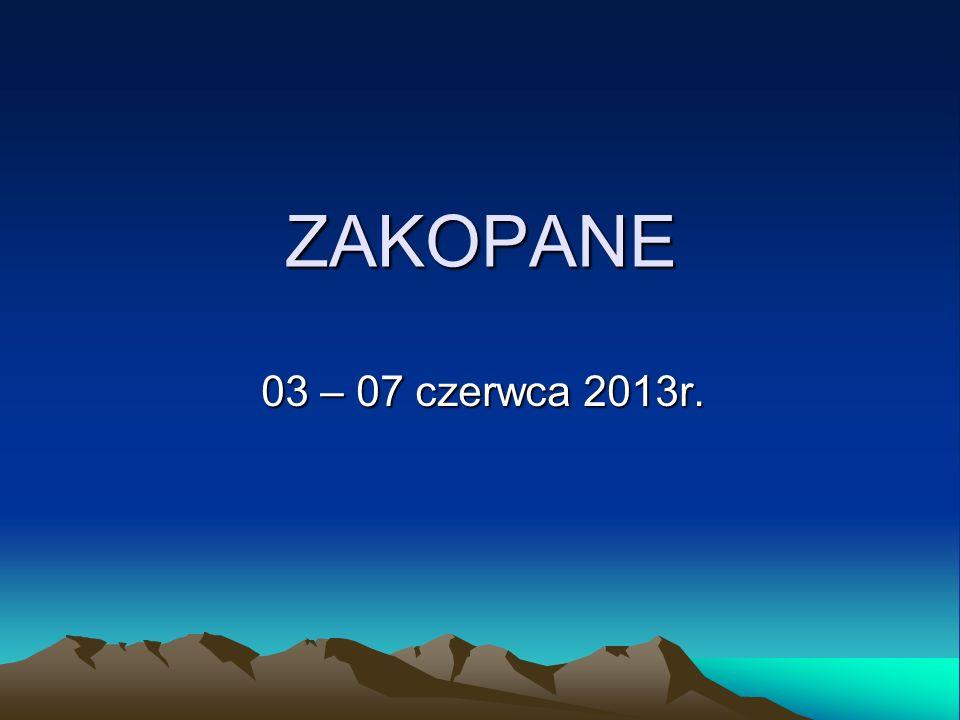 ZAKOPANE 03 – 07 czerwca 2013r.