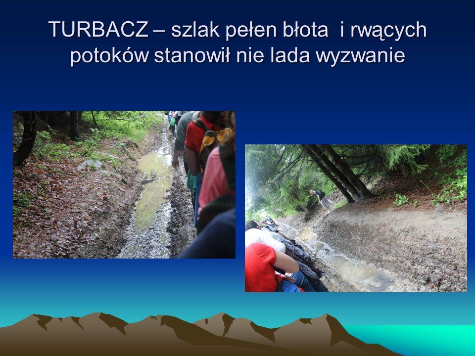 TURBACZ – szlak pełen błota i rwących potoków stanowił nie lada wyzwanie