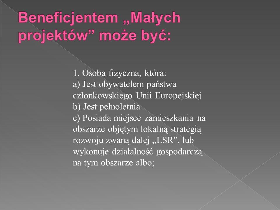 1. Osoba fizyczna, która: a) Jest obywatelem państwa członkowskiego Unii Europejskiej b) Jest pełnoletnia c) Posiada miejsce zamieszkania na obszarze