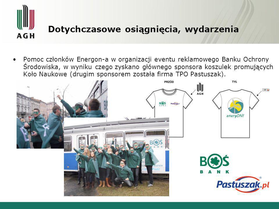 Dotychczasowe osiągnięcia, wydarzenia Pomoc członków Energon-a w organizacji eventu reklamowego Banku Ochrony Środowiska, w wyniku czego zyskano główn