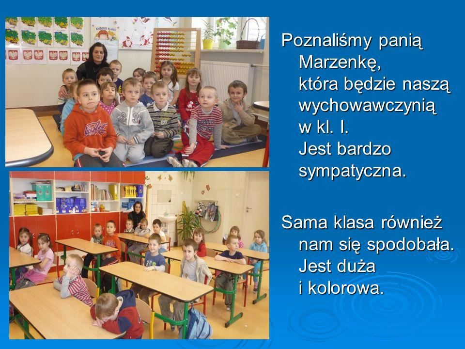 Poznaliśmy panią Marzenkę, która będzie naszą wychowawczynią w kl. I. Jest bardzo sympatyczna. Sama klasa również nam się spodobała. Jest duża i kolor