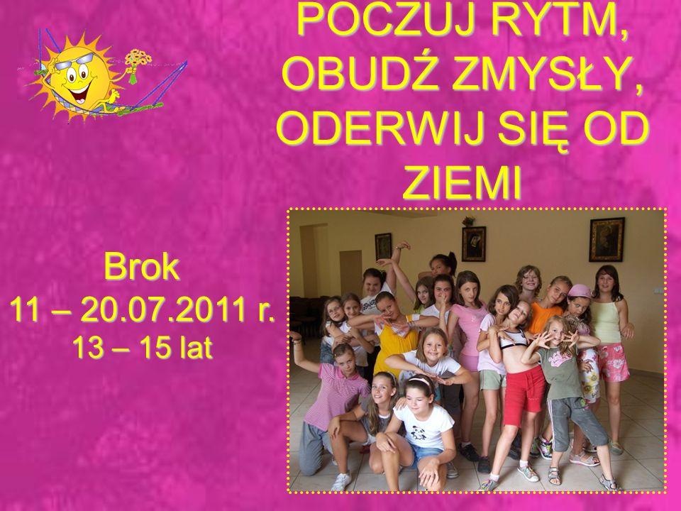 OBÓZ MŁODYCH McGYVERÓW Brok 11 – 20.07.2011 r. 13 – 15 lat