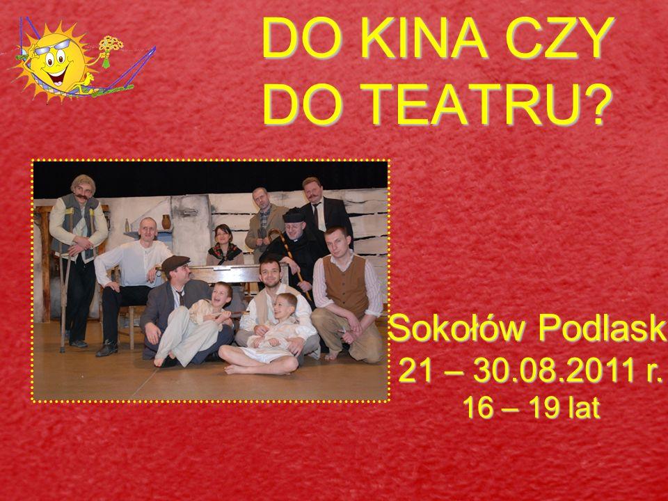OBUDŹ W SOBIE ARTYSTĘ Brok 21 – 30.07.2011 r. 16 – 19 lat