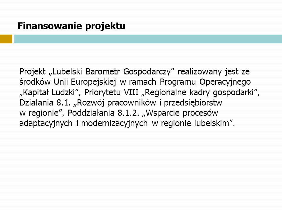 Finansowanie projektu Projekt Lubelski Barometr Gospodarczy realizowany jest ze środków Unii Europejskiej w ramach Programu Operacyjnego Kapitał Ludzk