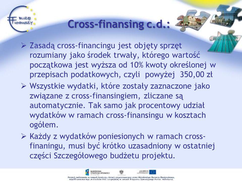 Cross-finansing c.d.: Zasadą cross-financingu jest objęty sprzęt rozumiany jako środek trwały, którego wartość początkowa jest wyższa od 10% kwoty okr