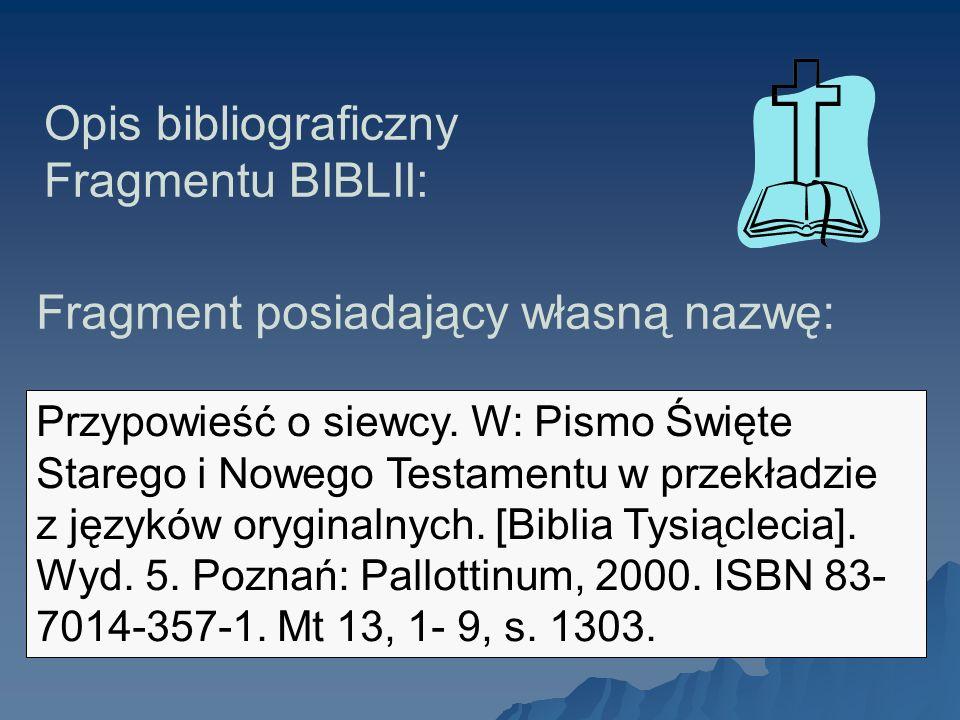 Opis bibliograficzny Fragmentu BIBLII: Przypowieść o siewcy. W: Pismo Święte Starego i Nowego Testamentu w przekładzie z języków oryginalnych. [Biblia
