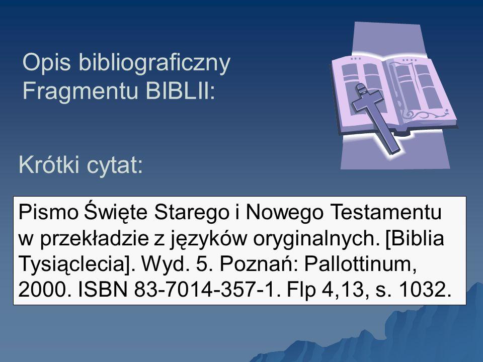 Opis bibliograficzny Fragmentu BIBLII: Pismo Święte Starego i Nowego Testamentu w przekładzie z języków oryginalnych. [Biblia Tysiąclecia]. Wyd. 5. Po