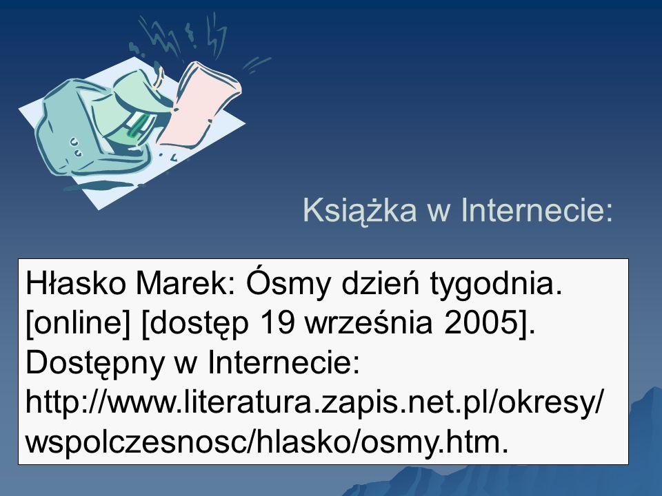 Hłasko Marek: Ósmy dzień tygodnia. [online] [dostęp 19 września 2005]. Dostępny w Internecie: http://www.literatura.zapis.net.pl/okresy/ wspolczesnosc