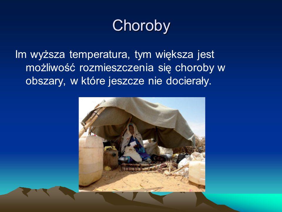 Choroby Im wyższa temperatura, tym większa jest możliwość rozmieszczenia się choroby w obszary, w które jeszcze nie docierały.