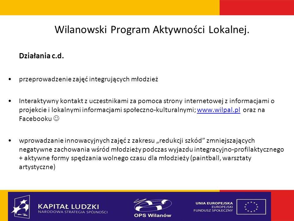 Wilanowski Program Aktywności Lokalnej. Działania c.d. przeprowadzenie zajęć integrujących młodzież Interaktywny kontakt z uczestnikami za pomoca stro