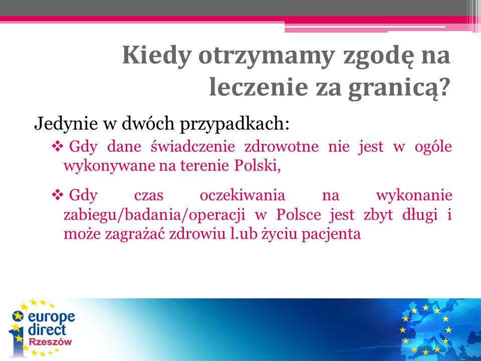 Kiedy otrzymamy zgodę na leczenie za granicą? Jedynie w dwóch przypadkach: Gdy dane świadczenie zdrowotne nie jest w ogóle wykonywane na terenie Polsk