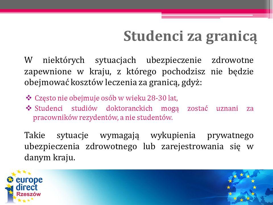 Studenci za granicą W niektórych sytuacjach ubezpieczenie zdrowotne zapewnione w kraju, z którego pochodzisz nie będzie obejmować kosztów leczenia za