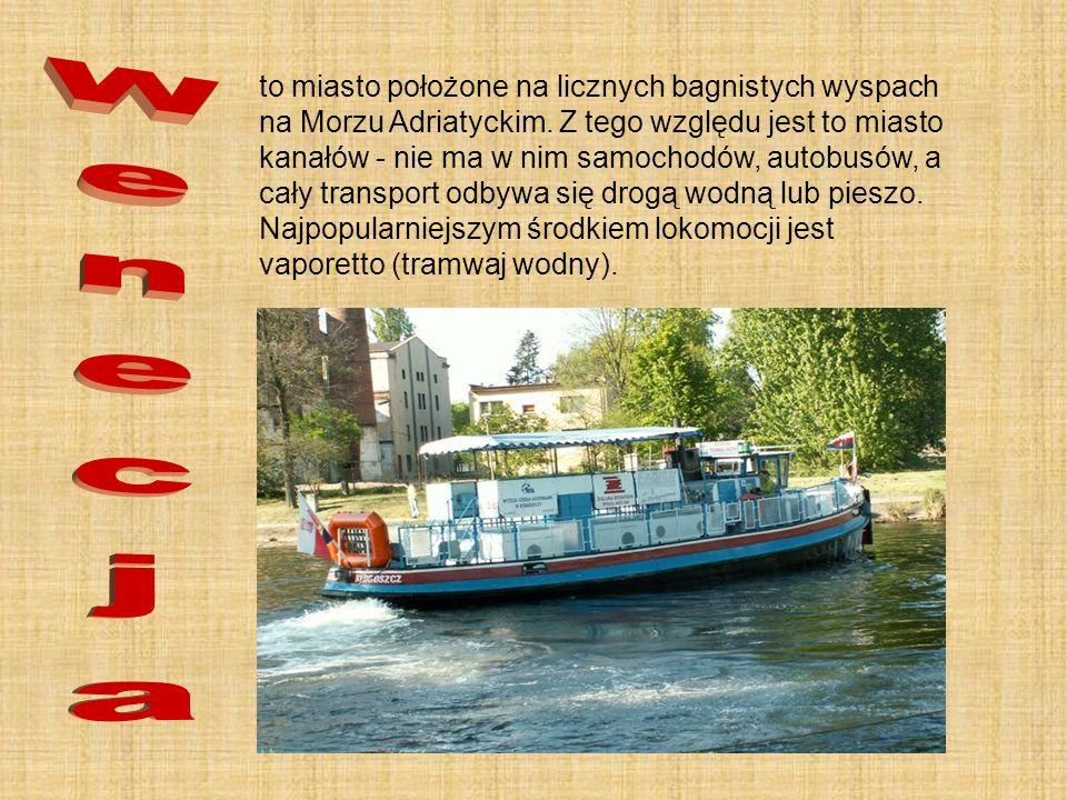 to miasto położone na licznych bagnistych wyspach na Morzu Adriatyckim. Z tego względu jest to miasto kanałów - nie ma w nim samochodów, autobusów, a