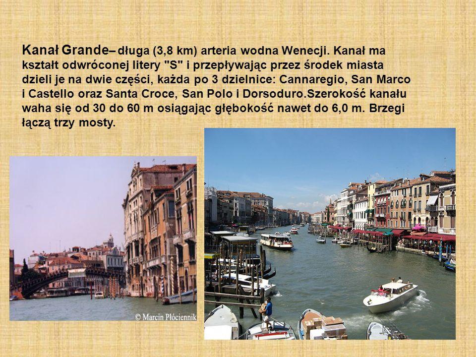 Kanał Grande – długa (3,8 km) arteria wodna Wenecji. Kanał ma kształt odwróconej litery