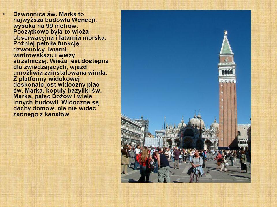 Dzwonnica św. Marka to najwyższa budowla Wenecji, wysoka na 99 metrów. Początkowo była to wieża obserwacyjna i latarnia morska. Później pełniła funkcj
