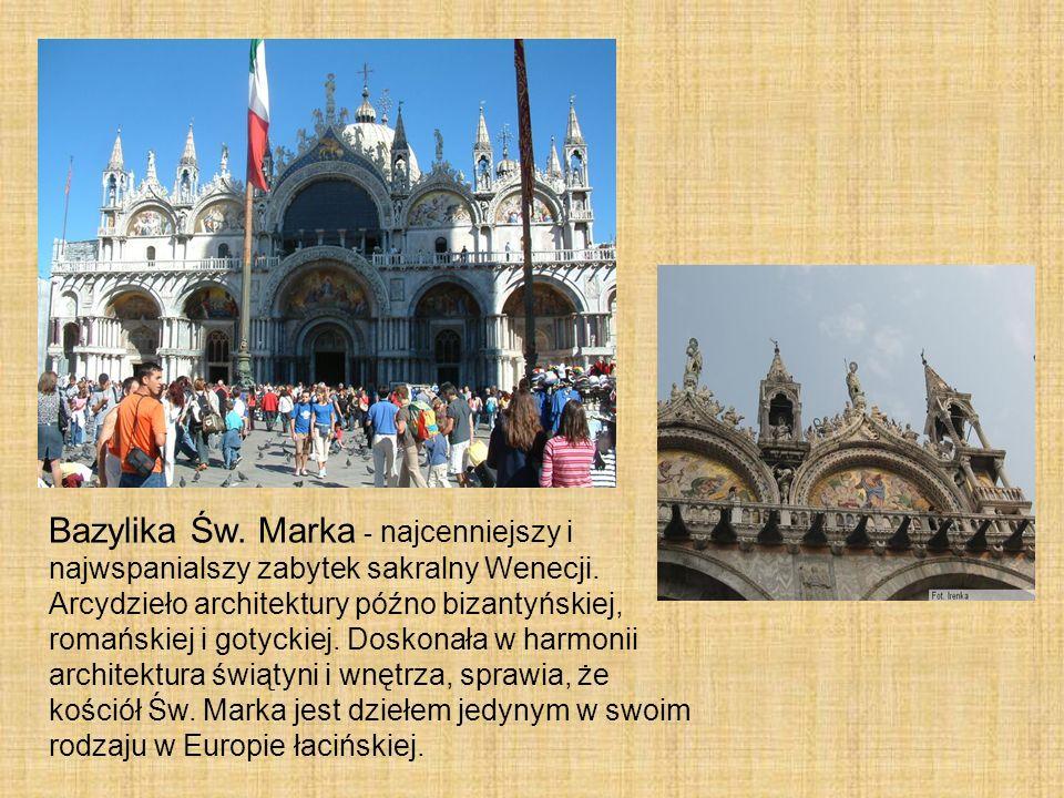 Bazylika Św. Marka - najcenniejszy i najwspanialszy zabytek sakralny Wenecji. Arcydzieło architektury późno bizantyńskiej, romańskiej i gotyckiej. Dos