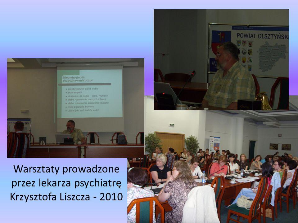 Warsztaty prowadzone przez lekarza psychiatrę Krzysztofa Liszcza - 2010