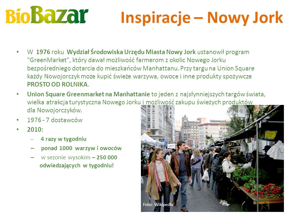 Inspiracje – Nowy Jork W 1976 roku Wydział Środowiska Urzędu Miasta Nowy Jork ustanowił program