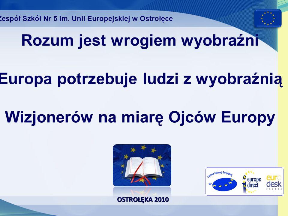 OSTROŁĘKA 2010 Konkurs klasy pytają inne klasy o UE nie tylko po polsku Zespół Szkół Nr 5 im.