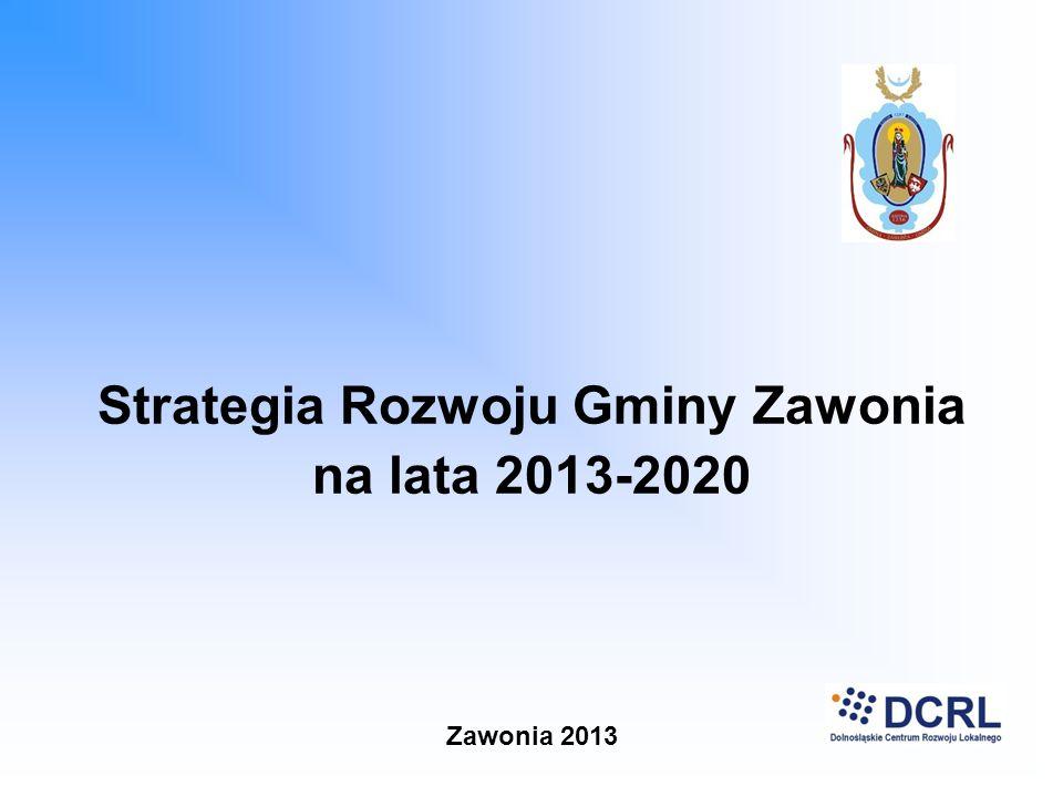 Strategia Rozwoju Gminy Zawonia na lata 2013-2020 Zawonia 2013