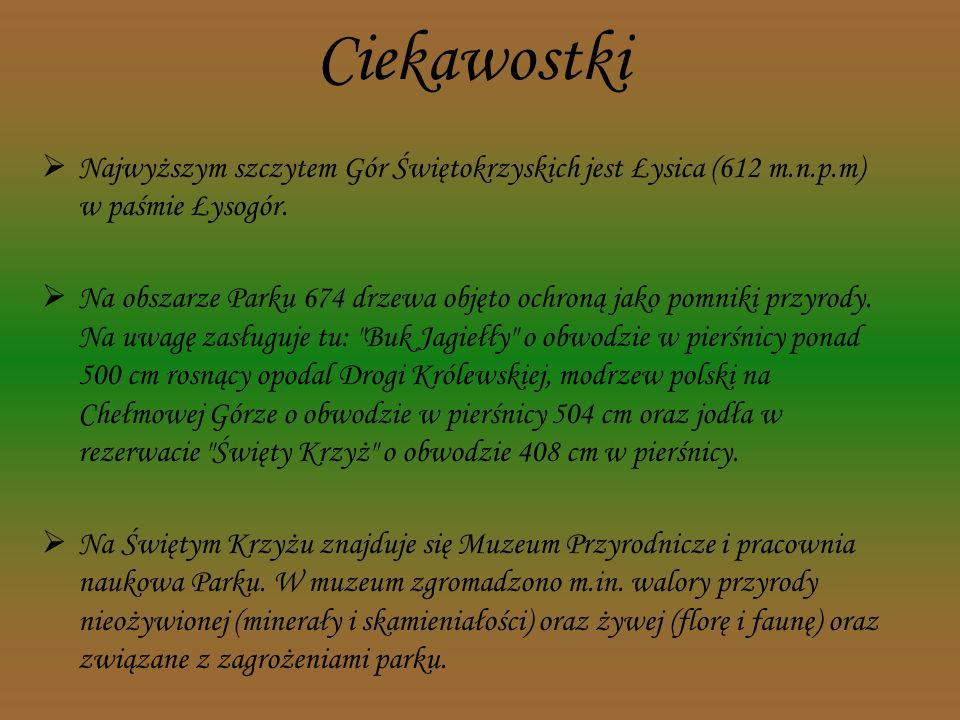 Gatunki chronione Świętokrzyski Park Narodowy zajmuje się przede wszystkim ochroną gatunków roślin górskich (m.in. zanikcica północna, pióropusznik st