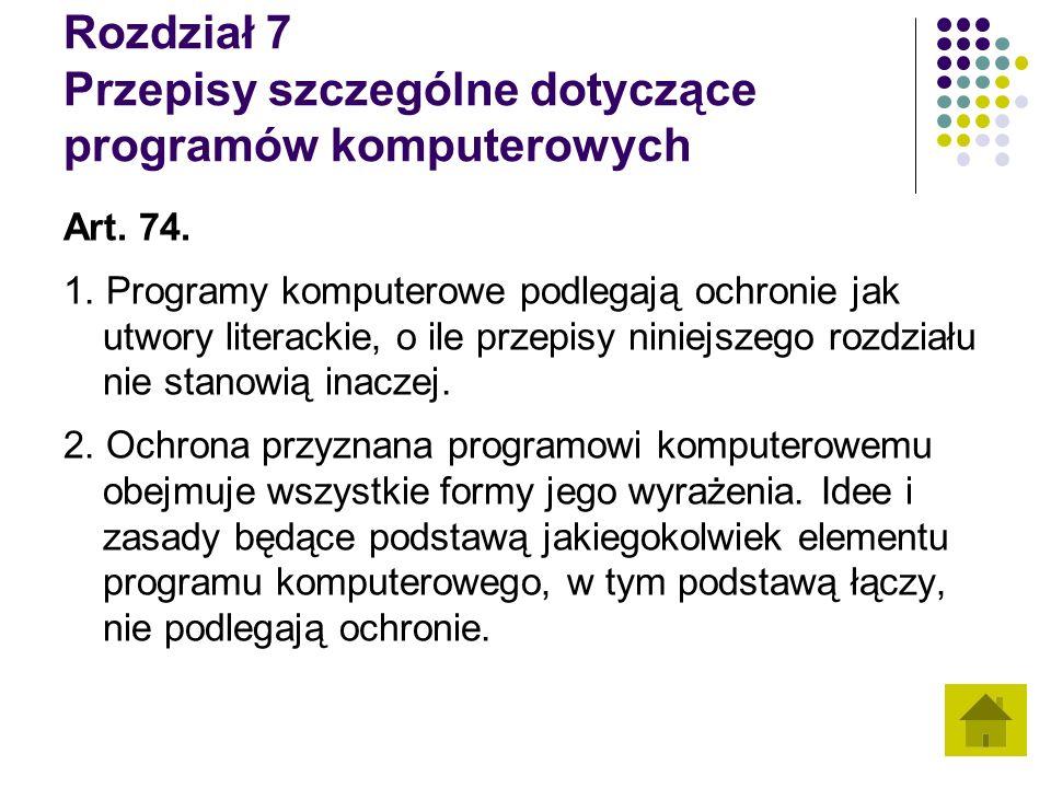 Rozdział 7 Przepisy szczególne dotyczące programów komputerowych Art.