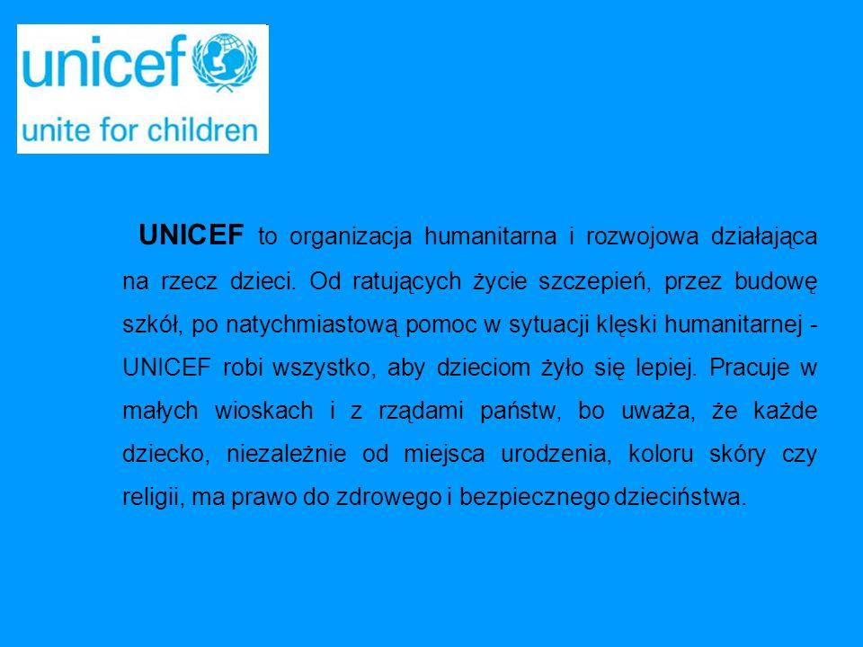 UNICEF został wyznaczony przez Zgromadzenie Ogólne Narodów Zjednoczonych, aby chronić prawa dzieci, wspierać realizację ich podstawowych potrzeb oraz tworzyć warunki do pełnego rozwoju wszystkich dzieci.