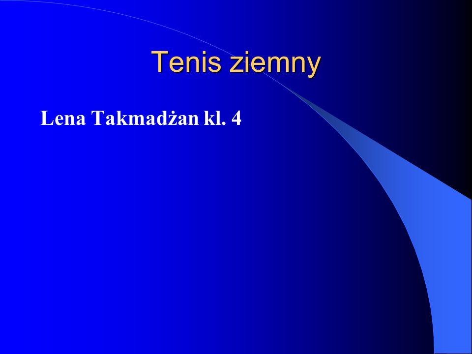 Tenis ziemny Lena Takmadżan kl. 4