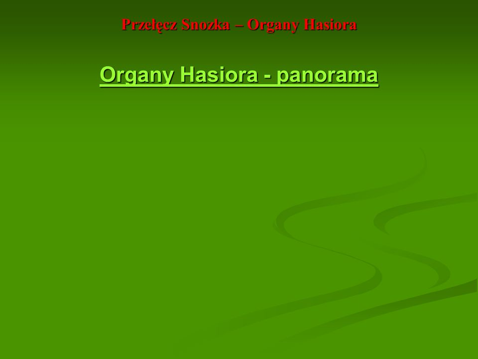 Organy Hasiora - panorama Organy Hasiora - panorama