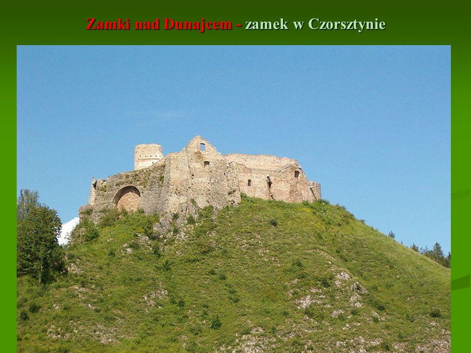 Zamki nad Dunajcem - zamek w Czorsztynie